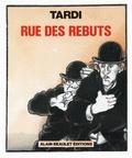 Jacques Tardi - Rue des rebuts.