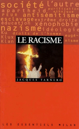 Jacques Tarnero - Le racisme.