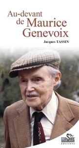 Jacques Tassin - Au-devant de Maurice Genevoix.