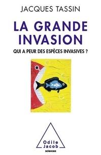 Jacques Tassin - La grande invasion - Qui a peur des espèces invasives ?.