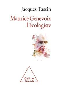 Jacques Tassin - Maurice Genevoix l'écologiste.