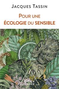 Jacques Tassin - Pour une écologie du sensible.