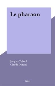 Jacques Teboul et Claude Durand - Le pharaon.