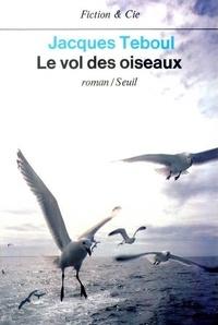 Jacques Teboul - Le Vol des oiseaux.