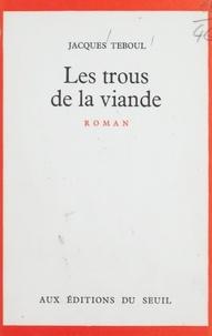Jacques Teboul - Les trous de la viande.