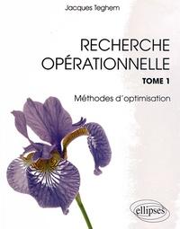 Recherche opérationnelle- Tome 1, Méthode d'optimisation - Jacques Teghem pdf epub