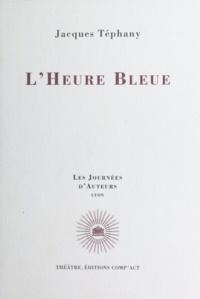 Jacques Téphany - L'Heure bleue.