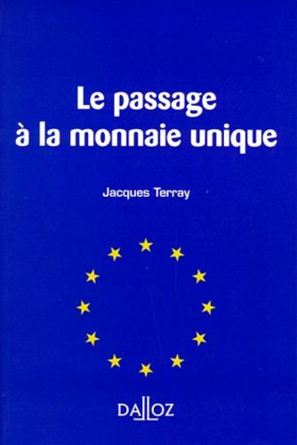 Jacques Terray - Le passage à la monnaie unique.