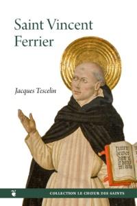 Jacques Tescelin - Saint Vincent Ferrier.