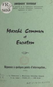 Jacques Tessier - Marché commun et Euratom - Réponses à quelques points d'interrogation.