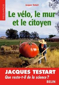 Jacques Testart - Le vélo, le mur et le citoyen.