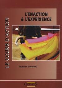 Jacques Theureau - Le cours d'action : l'enaction & l'expérience.
