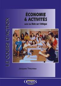Jacques Theureau - Le cours d'action - Economie & Activités. Suivie de Note sur l'éthique.