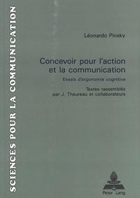 Jacques Theureau - Léonardo Pinsky: Concevoir pour l'action et la communication - Essais d'ergonomie cognitive.