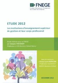 Jacques Thevenot - Etude 2012 - Les institutions d'enseignement supérieur de gestion et leur corps professoral.