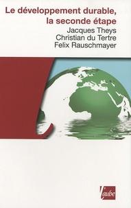 Jacques Theys et Christian Du Tertre - Le développement durable, la seconde étape.