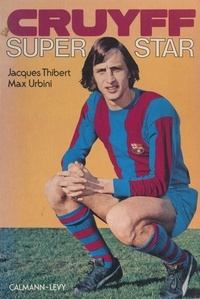 Jacques Thibert et Max Urbini - Cruyff - Super star.