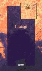 Jacques Thiers - I Misgi.