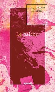 Jacques Thiers - Le balcon.