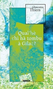 Jacques Thiers - Qual'he chi ha tombu a Gilac ?.