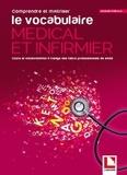 Jacques Thieulle - Comprendre et maîtriser le vocabulaire médical et infirmier - Apprentissage et auto-évaluation à l'usage des futurs professionnels de santé.
