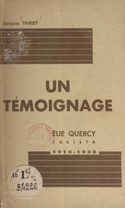Jacques Thiriet et Jules-Géraud Saliège - Un témoignage : Élie Quercy, jociste, 1916-1938.