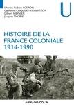 Jacques Thobie et Gilbert Meynier - Histoire de la France coloniale 1914-1990.