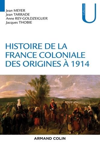 Jacques Thobie et Jean Meyer - Histoire de la France coloniale - Des origines à 1914.