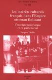 Jacques Thobie - Les intérêts culturels français dans l'Empire ottoman finissant - L'enseignement laïque et en partenariat.