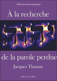 Jacques Thomas - A la recherche de la parole perdue.