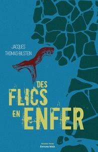 Jacques Thomas-Bilstein - Des flics en enfer.