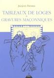 Jacques Thomas - Tableaux de Loges & Gravures Maçonniques.