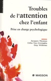 Jacques Thomas et Célia Vaz-Cerniglia - Troubles de l'attention chez l'enfant - Prise en charge psychologique.