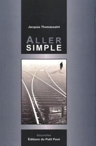 Jacques Thomassaint - Aller simple.