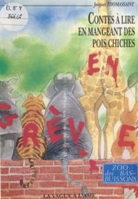 Jacques Thomassaint - Contes à lire en mangeant des pois chiches - Contes pour les enfants sots et qui ont bien raison de l'être.
