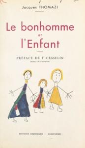Jacques Thomazi et F. Cesselin - Le bonhomme et l'enfant - Essai sur l'évolution du concept humain chez l'enfant.