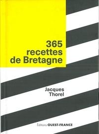 Jacques Thorel - 365 recettes de Bretagne.