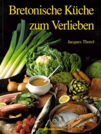 Jacques Thorel - Bretonische Küche zum Verlieben.