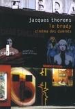 Jacques Thorens - Le Brady, cinéma des damnés.