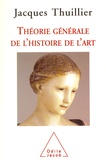 Jacques Thuillier - Théorie générale de l'histoire de l'art.