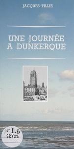 Jacques Tillié et Michel Delebarre - Une journée à Dunkerque.