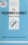 Jacques Tillieu et Paul Angoulvent - La thermodynamique - Théorie phénoménologique.