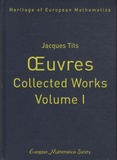 Jacques Tits - Oeuvres, Collected Works - Volumes 1, 2, 3 et 4.