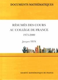 Jacques Tits - Résumés des cours au Collège de France (1973-2000).