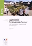 Jacques Tolleron - Alzheimer : les structures d'accueil - Pour une meilleure qualité d'usage des bâtiments.