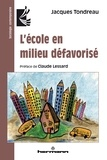 Jacques Tondreau - L'école en milieu défavorisé.