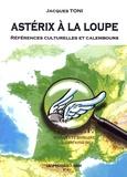 Jacques Toni - Astérix à la loupe - Références culturelles et calembours.