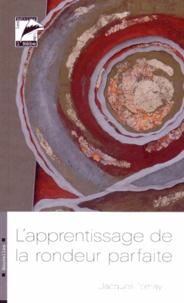 Jacques Tornay - L'apprentissage de la rondeur parfaite.