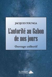 Téléchargement d'ebooks gratuits au format epub L'autorité au Gabon de nos jours in French par Jacques Tounga