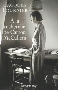 Jacques Tournier - A la recherche de Carson McCullers. - Retour à Nayack.